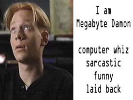 Megabyte Damon - Playful, Sarcastic, Energetic